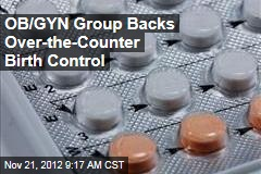 OB/GYN Group Backs Over-the-Counter Birth Control