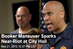 Booker Maneuver Sparks Near-Riot at City Hall