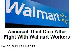 Accused Thief Dies After Fight With Walmart Workers