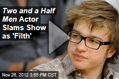 Two and a Half Men Actor Slams Show as 'Filth'