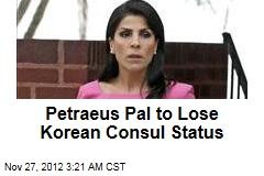 Petraeus Pal to Lose Korean Consul Status