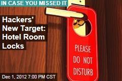 Hackers' New Target: Hotel Room Locks
