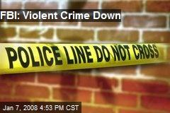 FBI: Violent Crime Down