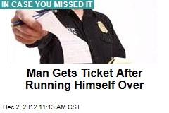 Man Gets Ticket After Running Himself Over