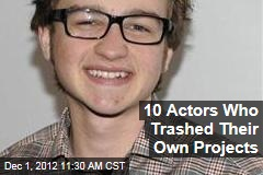 10 Actors Who Trashed Their Own Projects