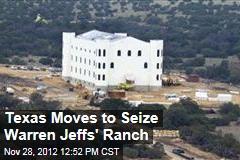 Texas Moves to Seize Warren Jeffs' Ranch