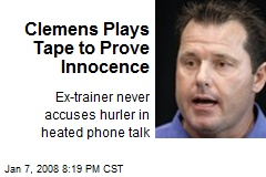 Clemens Plays Tape to Prove Innocence