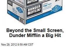 Beyond the Small Screen, Dunder Mifflin a Big Hit