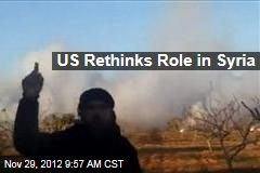 US Rethinks Role in Syria
