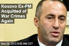 Kosovo Ex-PM Acquitted of War Crimes Again