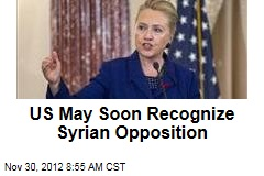 US May Soon Recognize Syrian Opposition