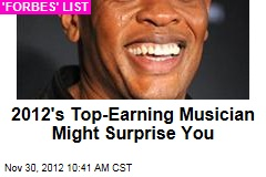2012's Top-Earning Musician Might Surprise You