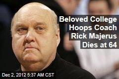 Beloved College Hoops Coach Rick Majerus Dies at 64