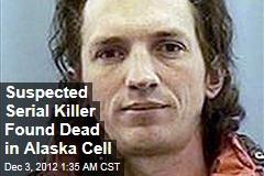 Serial Killer Suspect Found Dead in Cell