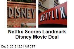 Netflix Scores Landmark Disney Movie Deal