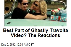 Best Part of Ghastly Travolta Video? The Reactions