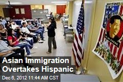 Asian Immigration Overtakes Hispanic