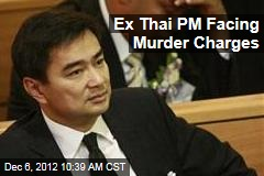 Ex Thai PM Facing Murder Charges