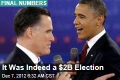 It Was Indeed a $2B Election