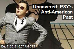 Uncovered: PSY's Anti-American Past