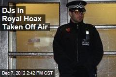 DJ's in Royal Hoax Taken Off Air
