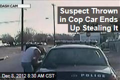 Suspect Thrown in Cop Car Ends Up Stealing It