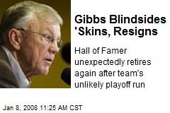 Gibbs Blindsides 'Skins, Resigns