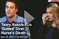 Teary Aussie DJs 'Gutted' Over Nurse's Death