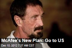 McAfee's New Plan: Go to US