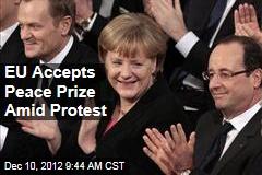 EU Accepts Peace Prize Amid Protest