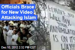 Officials Prepare for New Video Attacking Islam