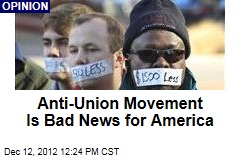 Anti-Union Movement Is Bad News for America