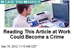 Reading This Article at Work Could Become a Crime