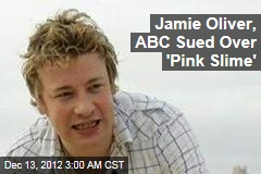Jamie Oliver, ABC Sued Over 'Pink Slime'