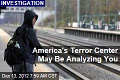 America's Terror Center May Be Analyzing You
