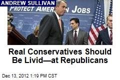 Real Conservatives Should Be Livid—at Republicans