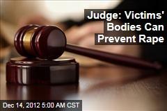 Judge: Victims' Bodies Can Prevent Rape