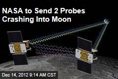 NASA to Send 2 Probes Crashing Into Moon