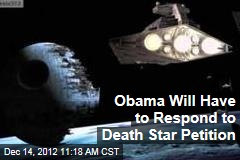 Obama Will Have to Respond to Death Star Petition