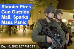 Shooter Fires Gun Outside Mall, Sparks Mass Panic