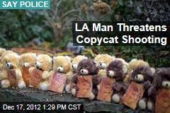 LA Man Threatens Copycat Shooting