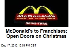 McDonald's to Franchises: Open Doors on Christmas