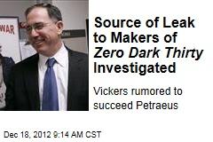 Source of Leak to Makers of Zero Dark Thirty Investigated