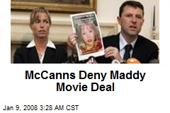 McCanns Deny Maddy Movie Deal