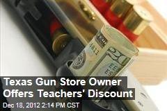 Texas Gun Store Owner Offers Teachers' Discount