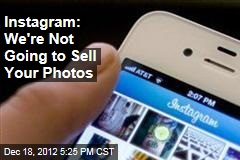 Instagram: We're Not Going to Sell Your Photos