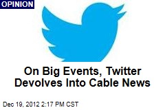 When News Breaks, Twitter Devolves Into Cable News
