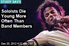 Soloists Die Young More Often Than Band Members