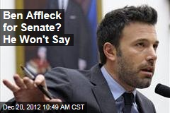 Ben Affleck for Senate? He Won't Say