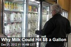 Why Milk Could Hit $8 a Gallon